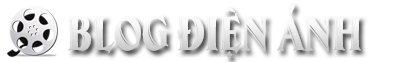 Blog Điện Ảnh – Tin Điện Ảnh – Xem Phim HOT Bom Tấn